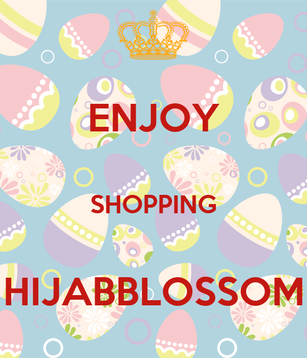 ENJOY  SHOPPING  HIJABBLOSSOM