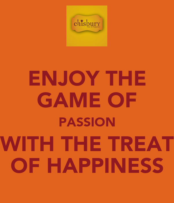 ENJOY THE GAME OF PASSION WITH THE TREAT OF HAPPINESS