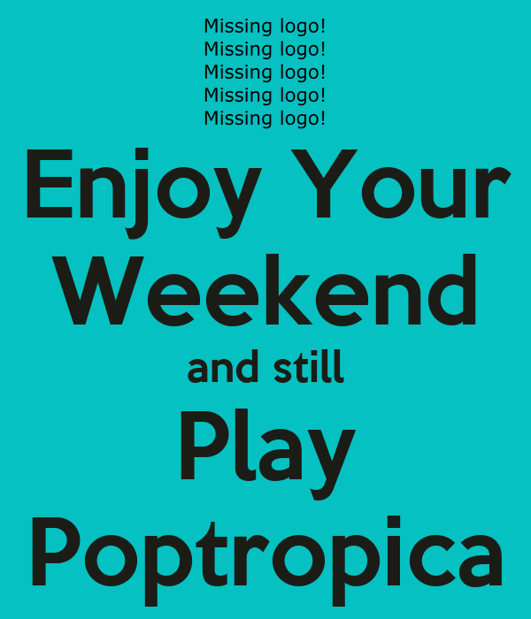 Enjoy Your Weekend and still Play Poptropica