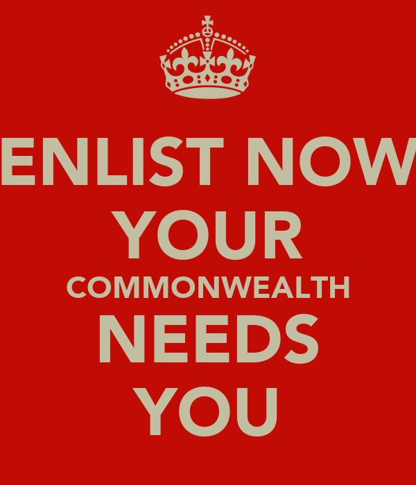 ENLIST NOW YOUR COMMONWEALTH NEEDS YOU
