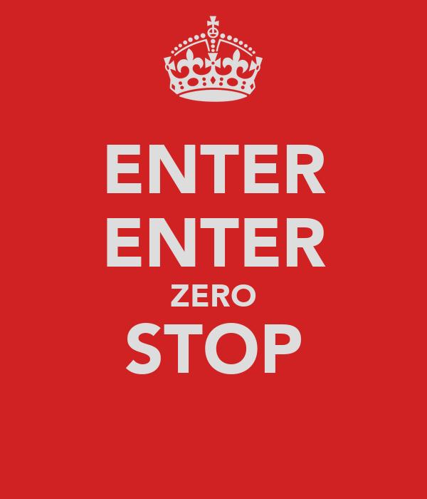 ENTER ENTER ZERO STOP