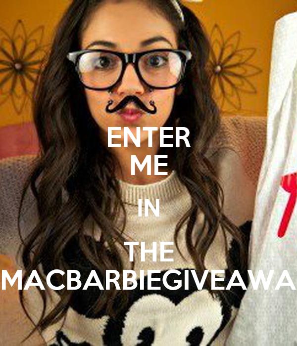 ENTER ME IN THE #MACBARBIEGIVEAWAY
