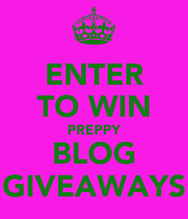 ENTER TO WIN PREPPY BLOG GIVEAWAYS