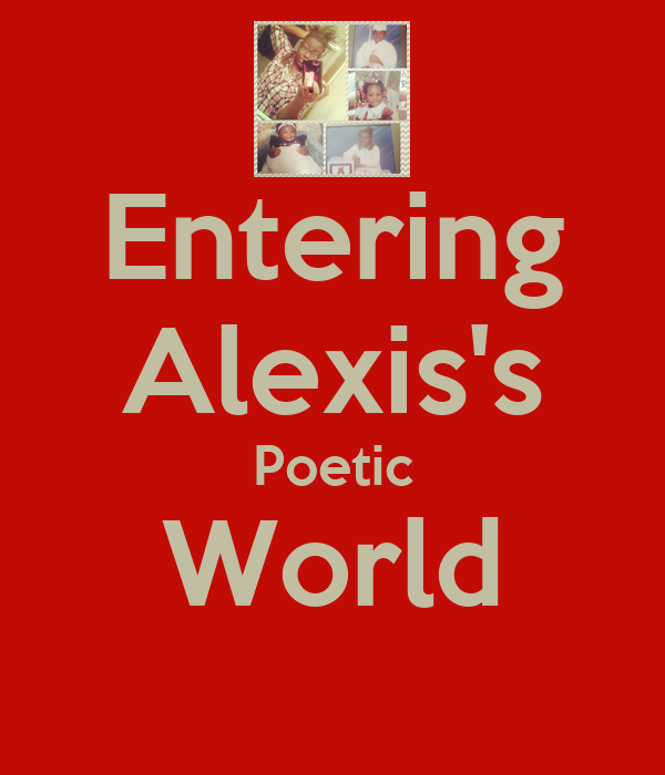 Entering Alexis's Poetic World