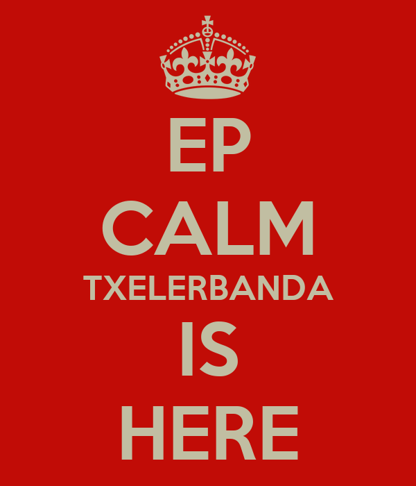 EP CALM TXELERBANDA IS HERE
