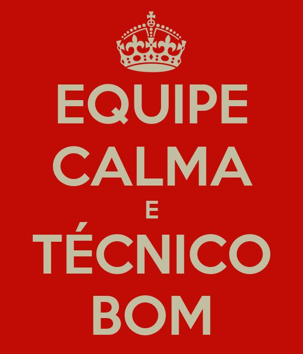EQUIPE CALMA E TÉCNICO BOM