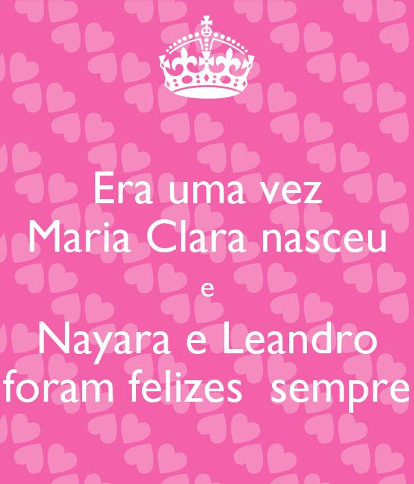 Era uma vez Maria Clara nasceu e Nayara e Leandro foram felizes  sempre