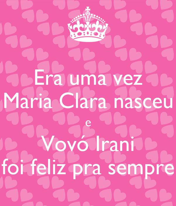 Era uma vez Maria Clara nasceu e Vovó Irani foi feliz pra sempre