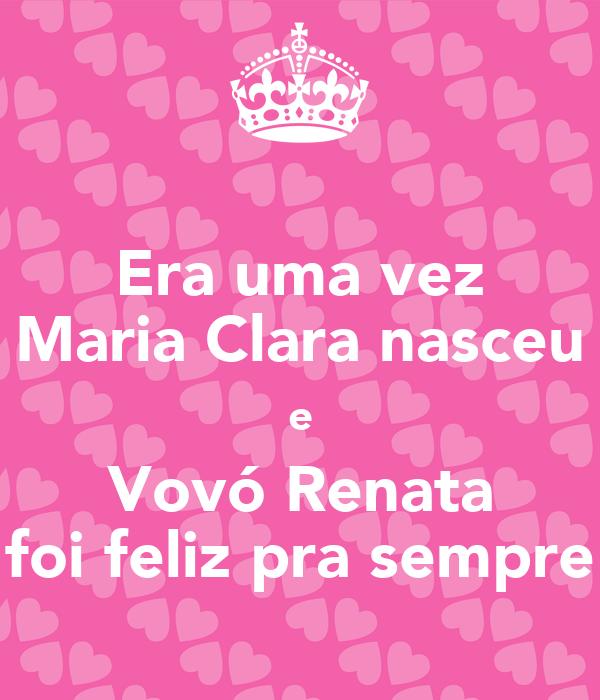 Era uma vez Maria Clara nasceu e Vovó Renata foi feliz pra sempre