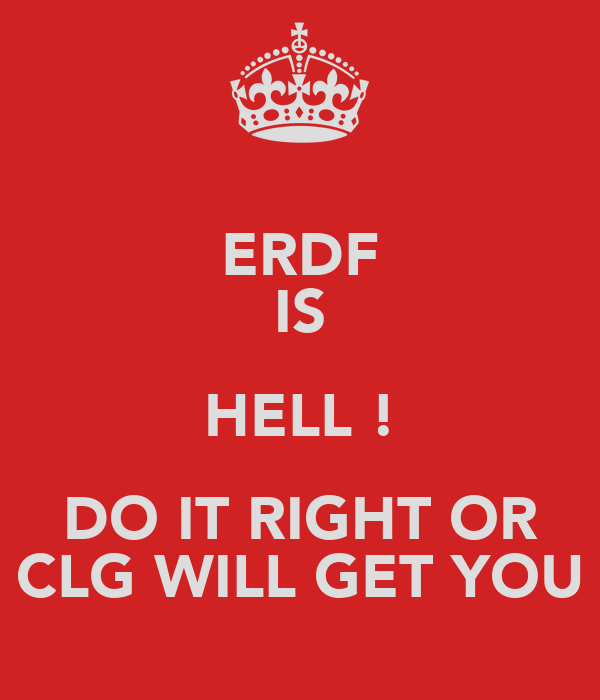 ERDF IS HELL ! DO IT RIGHT OR CLG WILL GET YOU