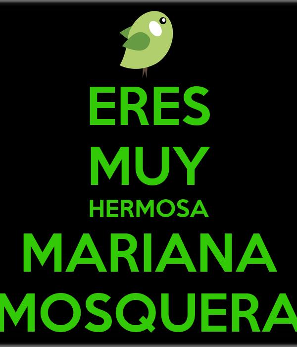 ERES MUY HERMOSA MARIANA MOSQUERA
