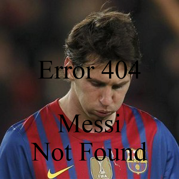 Error 404   Messi Not Found