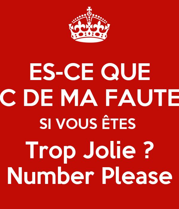ES-CE QUE C DE MA FAUTE SI VOUS ÊTES  Trop Jolie ? Number Please