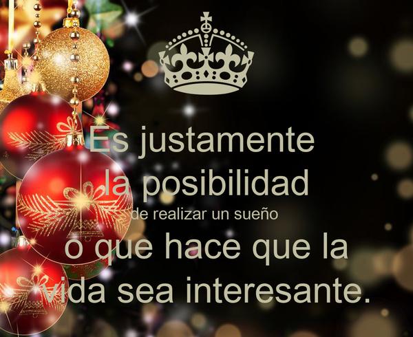 Es justamente   la posibilidad  de realizar un sueño  o que hace que la vida sea interesante.