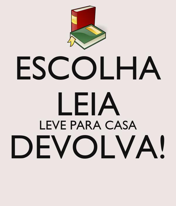 ESCOLHA LEIA LEVE PARA CASA DEVOLVA!