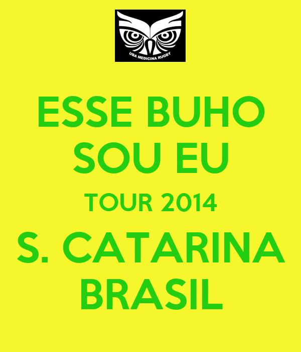 ESSE BUHO SOU EU TOUR 2014 S. CATARINA BRASIL