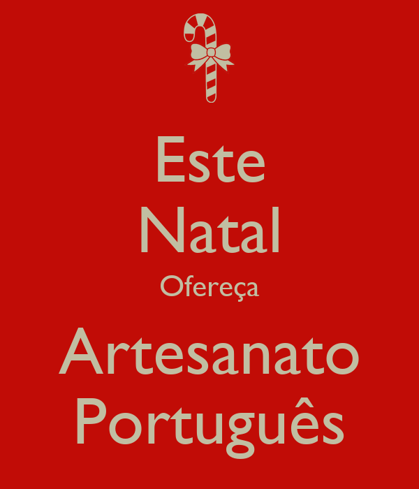 Este Natal Ofereça Artesanato Português