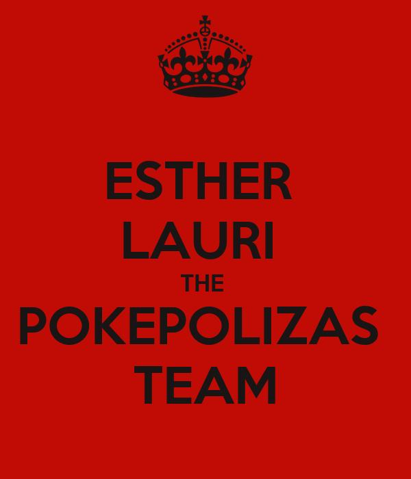 ESTHER  LAURI  THE  POKEPOLIZAS  TEAM