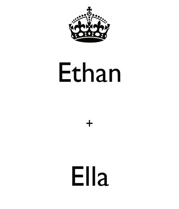 Ethan  +  Ella