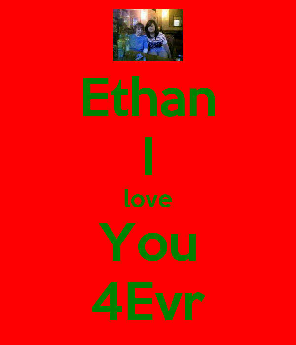 Ethan I love You 4Evr