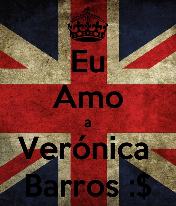 Eu Amo a Verónica  Barros :$
