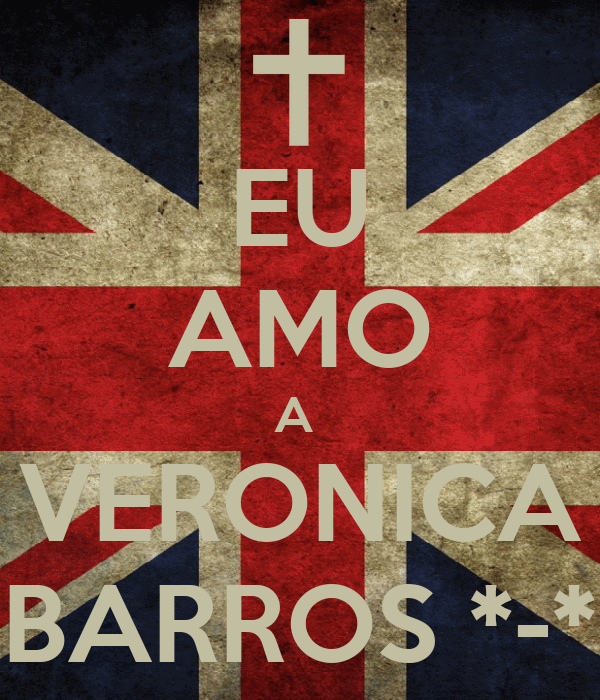 EU AMO A  VERONICA BARROS *-*