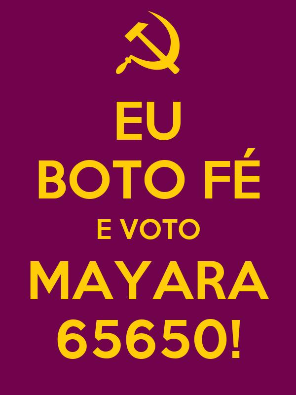 EU BOTO FÉ E VOTO MAYARA 65650!