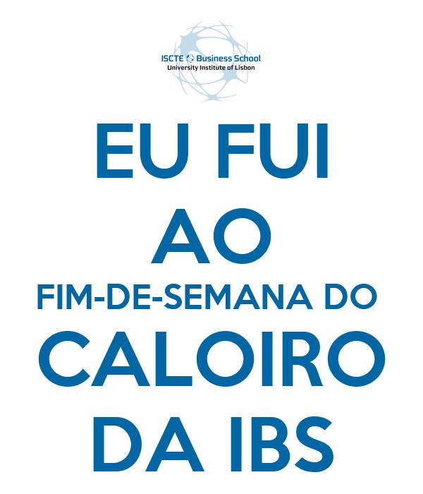 EU FUI AO FIM-DE-SEMANA DO  CALOIRO DA IBS