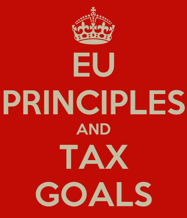 EU PRINCIPLES AND TAX GOALS