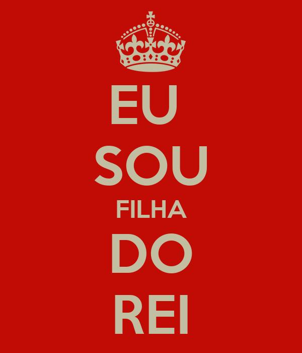 EU  SOU FILHA DO REI