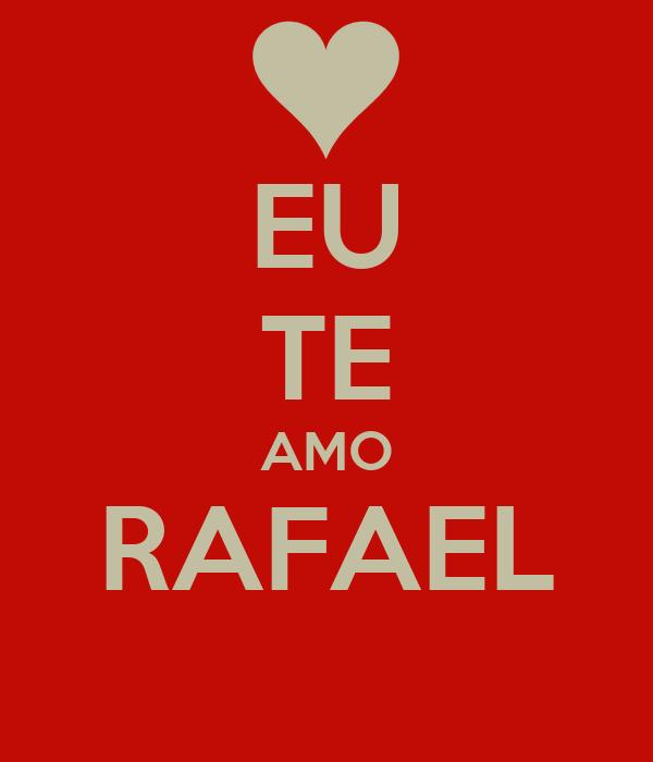 EU TE AMO RAFAEL Poster | TAMYRIS | Keep Calm-o-Matic