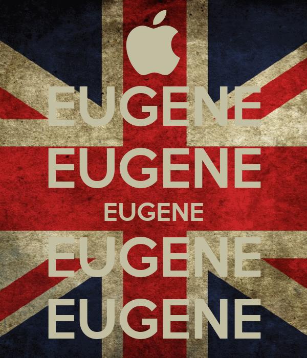 EUGENE EUGENE EUGENE EUGENE EUGENE