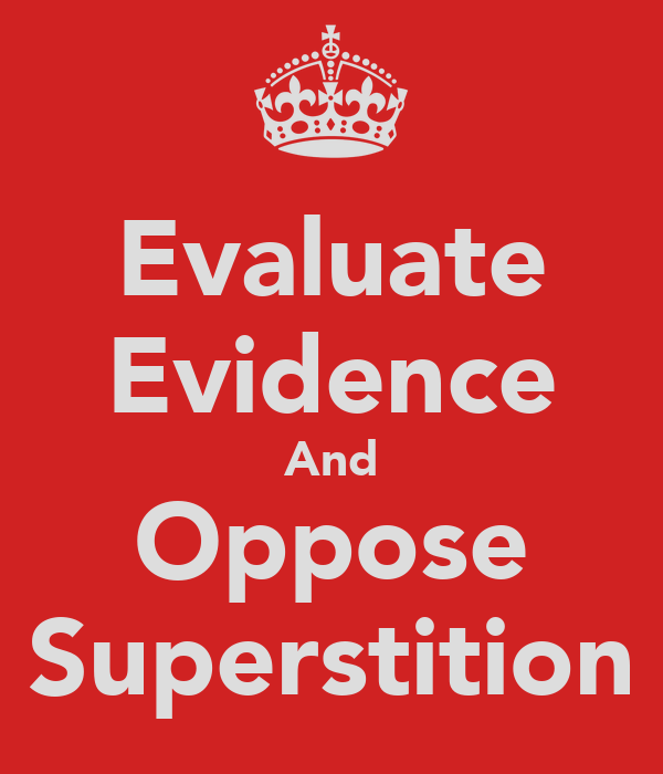 Evaluate Evidence And Oppose Superstition