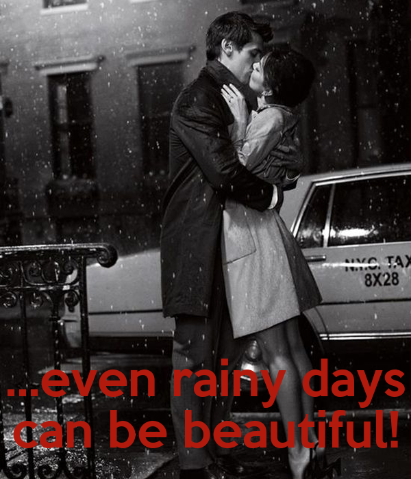 ...even rainy days can be beautiful!