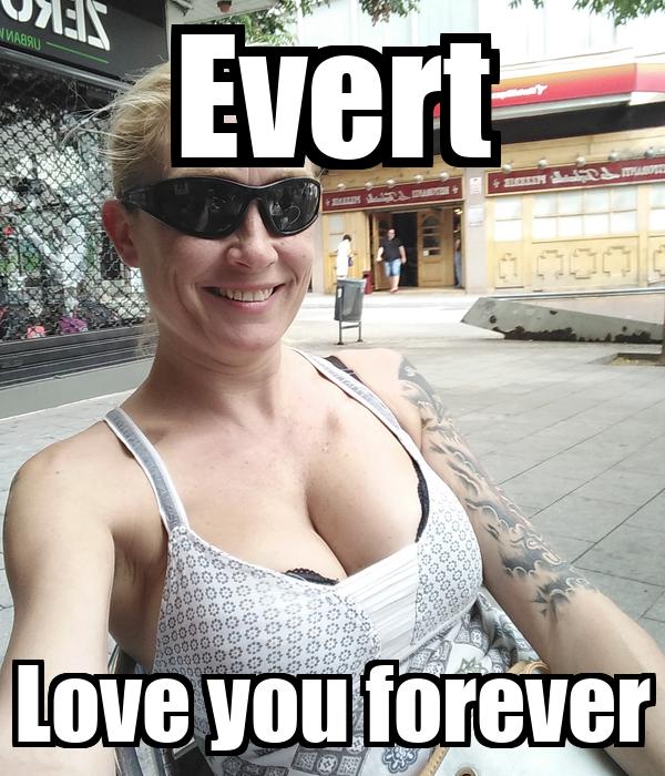 Evert Love you forever