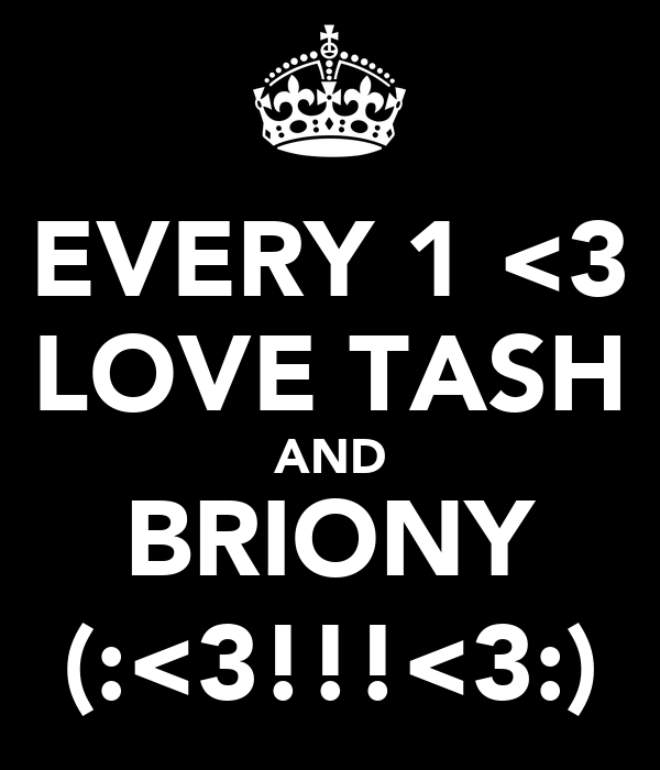 EVERY 1 <3 LOVE TASH AND BRIONY (:<3!!!<3:)