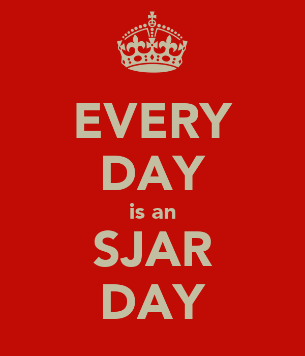 EVERY DAY is an SJAR DAY