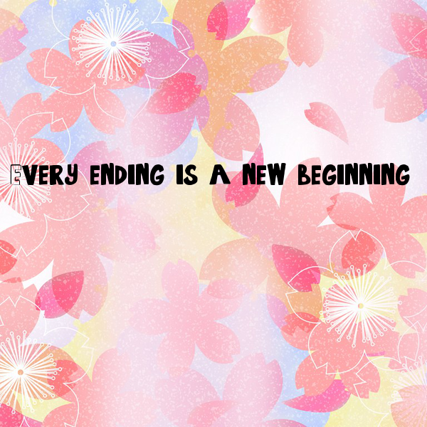 every ending is a new beginning essay New beginning quotes and sayings  anyone can start from now and make a brand new ending  every new beginning comes from some other beginning's end.