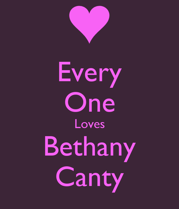 Every One Loves Bethany Canty