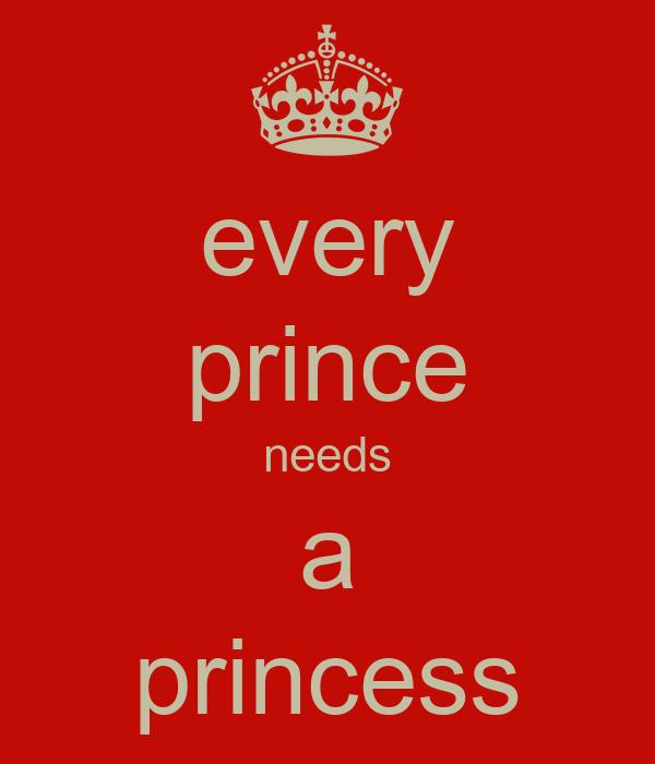 every prince needs a princess