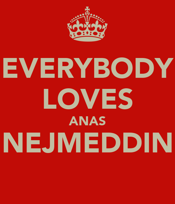EVERYBODY LOVES ANAS NEJMEDDIN ♥ ♥
