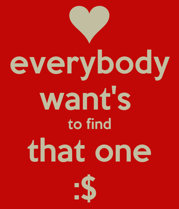 everybody want's  to find that one :$