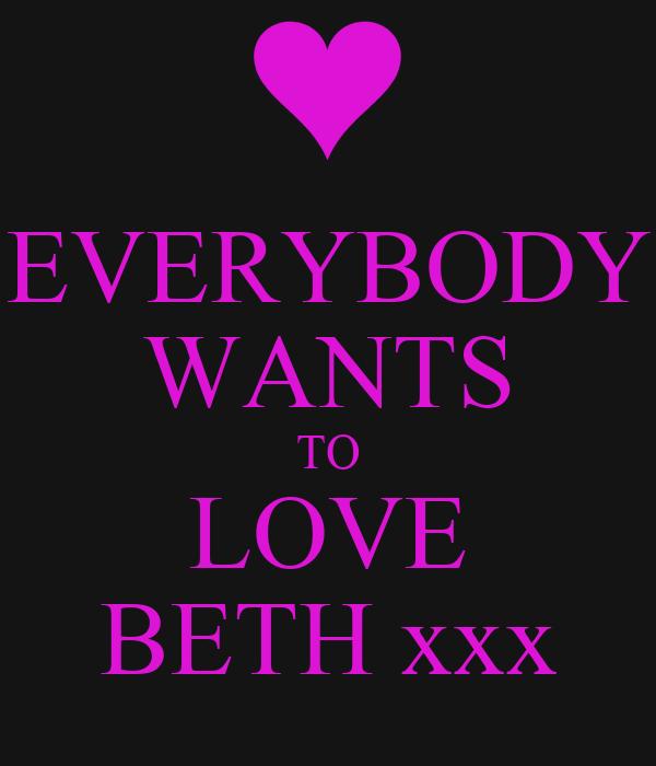 EVERYBODY WANTS TO LOVE BETH xxx