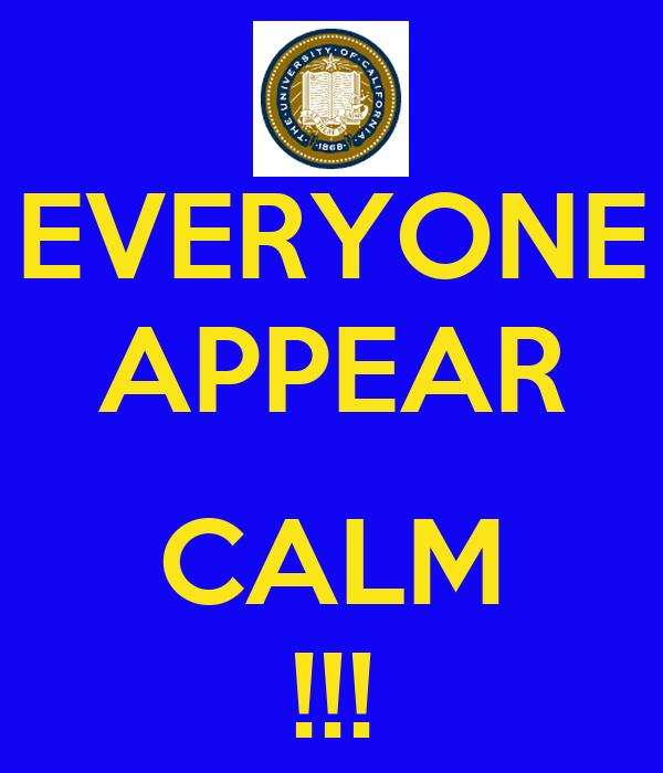 EVERYONE APPEAR  CALM !!!