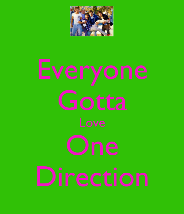 Everyone Gotta Love One Direction