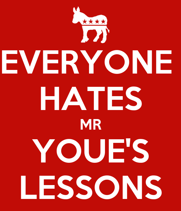 EVERYONE  HATES MR YOUE'S LESSONS