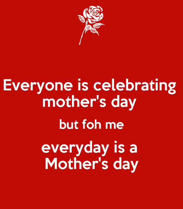 everyone-is-celebrating-mother-s-day-but