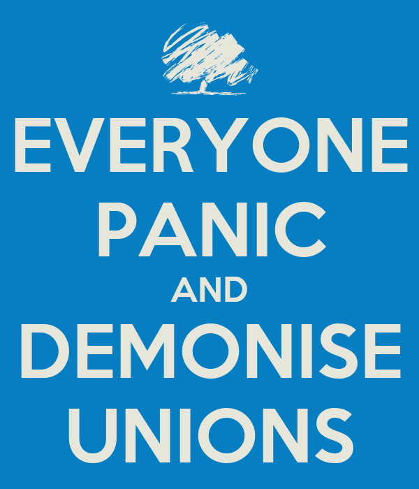 EVERYONE PANIC AND DEMONISE UNIONS