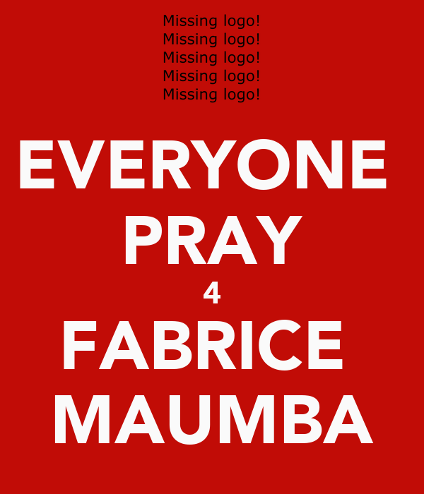 EVERYONE  PRAY 4 FABRICE  MAUMBA