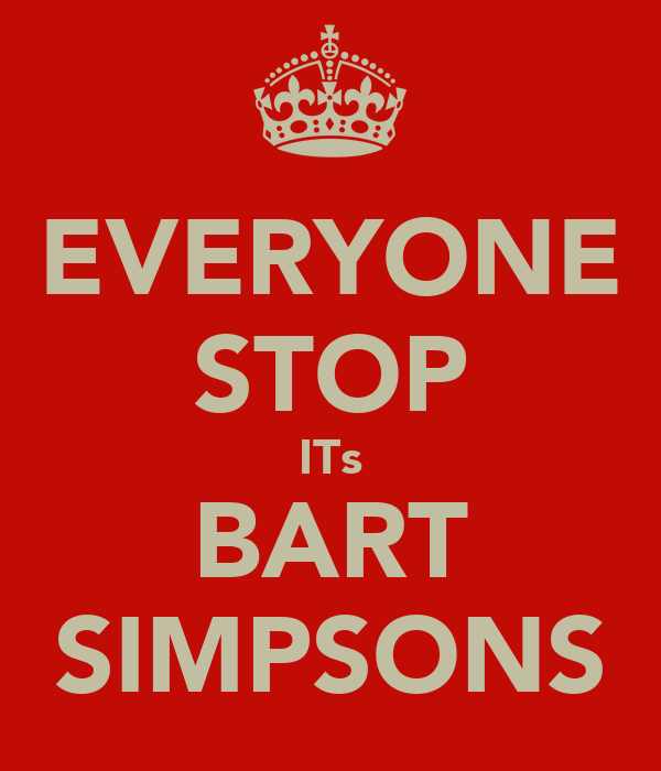EVERYONE STOP ITs BART SIMPSONS